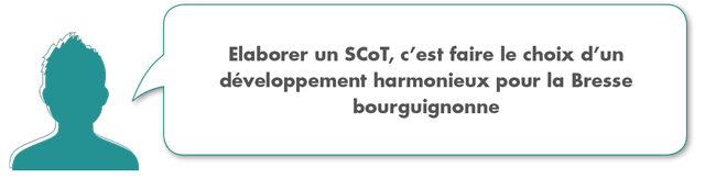 Elaborer un SCOT c'est faire le choix d'un développement harmonieux pour la Bresse bourguignonne